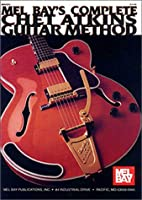 Mel Bay's Complete Chet Atkins Guitar…