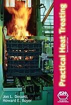 Practical Heat Treating by Jon L. Dossett