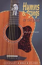 Hymns and Songs of the Bible (Covenant Bible…