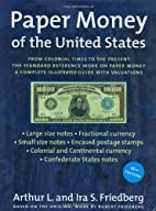 Paper Money of the United States: A Complete…