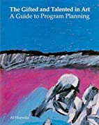 Gifted and Talented in Art: A Guide to…