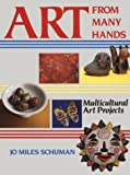 Schuman, Jo Miles: Art from Many Hands: Multicultural Art Projects