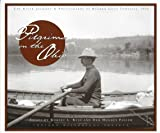 Reid, Robert L.: Pilgrims on the Ohio: The River Journey &amp; Photographs of Reuben Gold Thwaites, 1894