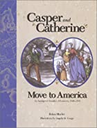 Casper and Catherine Move to America: An…