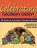 Post, Arden Ruth: Celebrating Children's Choices: 25 Years of Children's Favorite Books