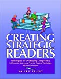 Ellery, Valerie: Creating Strategic Readers: Techniques For Developing Competency In Phonemic Awareness, Phonics, Fluency, Vocabulary, And Comprehension