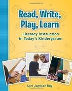 Read, Write, Play, Learn: Literacy…