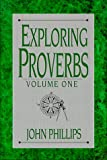 Phillips, John: Exploring Proverbs: Proverbs 1 1-19 5