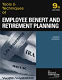 Leimberg, Stephan R.: Tools & Techniques of Employee Benefit and Retirement Planning: Tools & Techniques Of Employee