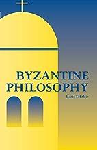 Byzantine Philosophy by Basil Tatakis