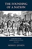 Jensen, Merrill: The Founding of a Nation: A History of the American Revolution 1763-1776