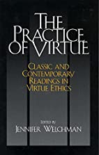 The Practice of Virtue: Classic And…