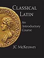 Classical Latin: An Introductory Course by…