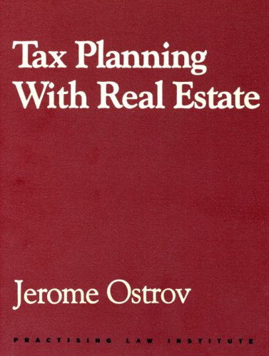 tax-planning-with-real-estate-pli-presss-tax-law-estate-planning-library