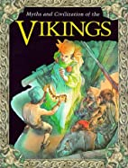 Myths and Civilization of the Vikings by…