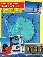 Greetings from Antarctica by Sara Wheeler
