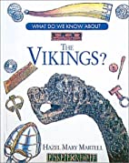 What Do We Know About the Vikings? by Hazel…