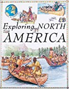 Exploring North America by Jacqueline Morley
