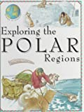 Green, Jen: Exploring the Polar Regions