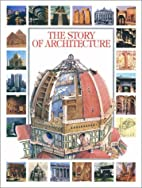 The Story of Architecture by Francesco Milo