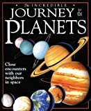 Quigley, Sebastian: The Incredible Journey to the Planets: Close Encounters With Our Neighbors in Space