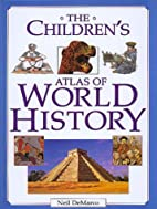 The Children's Atlas of World History by…