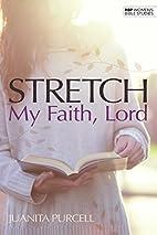 Stretch My Faith, Lord (Rbp Women's Studies)…