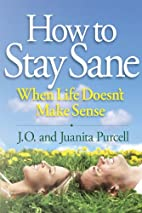 How to Stay Sane When Life Doesn't Make…