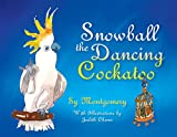 Montgomery, Sy: Snowball: The Dancing Cockatoo