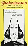 Shakespeare, William: Shakespeare&#39;s Book of Insults, Insights and Infinite Jests