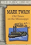 Twain, Mark: Old Times on the Mississippi