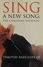 Sing a New Song: The Christian Vocation by…