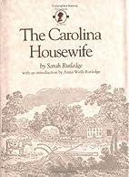 The Carolina Housewife by Sarah Rutledge