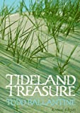 Ballantine, Todd: Tideland Treasure: The Naturalist's Guide to the Beaches and Salt Marshes of Hilton Head Island and the Southeastern Coast