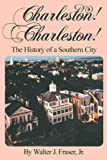 Fraser, Walter J.: Charleston! Charleston!: The History of a Southern City
