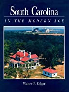 South Carolina in the Modern Age by Walter…