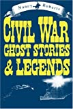 Roberts, Nancy: Civil War Ghost Stories & Legends