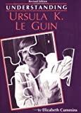 Cummins, Elizabeth: Understanding Ursula K. Le Guin