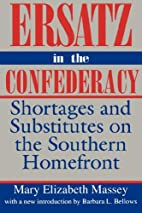Ersatz in the Confederacy: Shortages and…