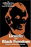 Cox, Lawanda: Lincoln and Black Freedom: A Study in Presidential Leadership