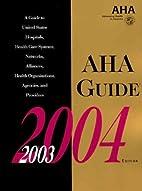 Aha Guide 2003-2004 (American Hospital…
