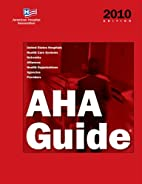 AHA Guide to the Health Care Field 2010:…