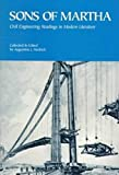 Fredrich, Augustine J.: Sons of Martha: Civil Engineering Readings in Modern Literature