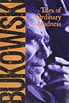 Tales of Ordinary Madness by Charles…