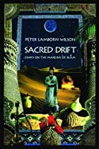 Sacred Drift: Essays on the Margins of Islam…
