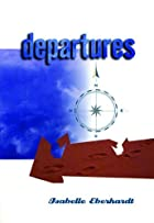 Departures: Selected Writings by Isabelle…