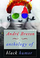Anthology of Black Humor by André Breton