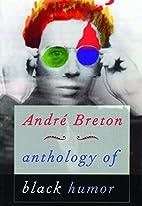 Anthology of Black Humor by André Breton