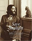 Cortazar, Julio: Save Twilight: Selected Poems (City Lights Pocket Poets Series) (Spanish Edition)