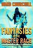 Churchill, Ward: Fantasies of the Master Race: Literature, Cinema, and the Colonization of American Indians